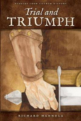 Canon Trial and Triumph by Richard M Hannula