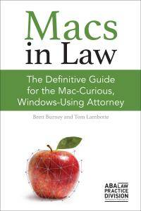 Macs in Law: The Definitive Guide for the Mac-Curious, Windows-Using Attorney