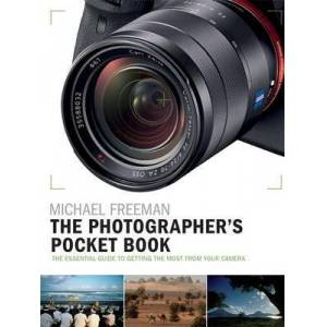 The Photographer's Pocket Book - The essential guide to getting the most from your camera