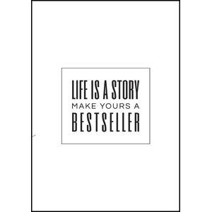 Bildverkstad Life is a story make yours a bestseller II (30x40 cm)