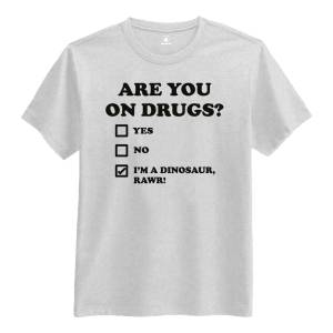 Netshirt.se Are You On Drugs