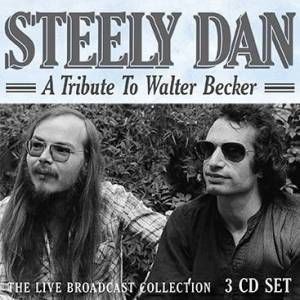 Becker A Tribute To Walter Becker - The Live Broadcast Collection