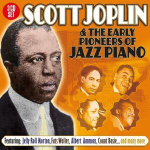 Scott Joplin & The Early Pioneers Of Jazz Piano