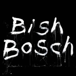 Bosch Bish Bosch