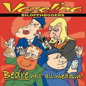 Bedre Hell' All Medisin! - Vazelinas 40 Beste