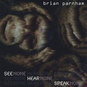 CD BABY.COM/INDYS Brian Parnham - se ingen hör ingen talar ingen [C...