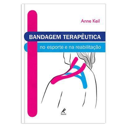Bandagem teraputica no esporte e na reabilitao 1 EDIO - Unissex