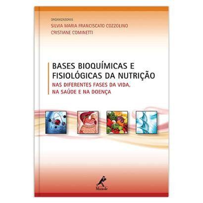 Bases bioqumicas e fisiolgicas da nutrio: Nas diferentes fases da vida, na sade e na doena ? 1 - Unissex