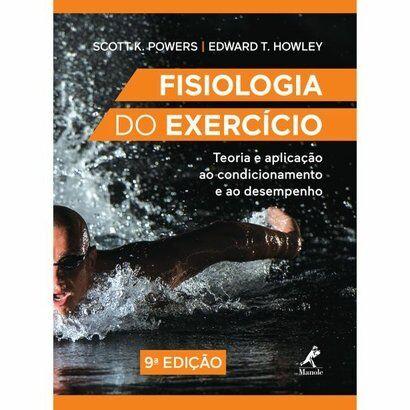Fisiologia Do Exercício -Teoria E Aplicação ao  Condicionamento e ao Desempenho 9ª EDIÇÃO - Unissex