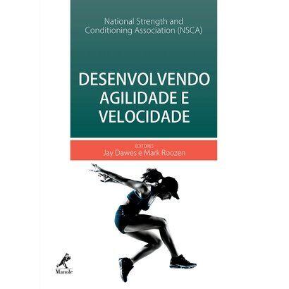Livro - Desenvolvendo Agilidade e Velocidade - NSCA - Unissex