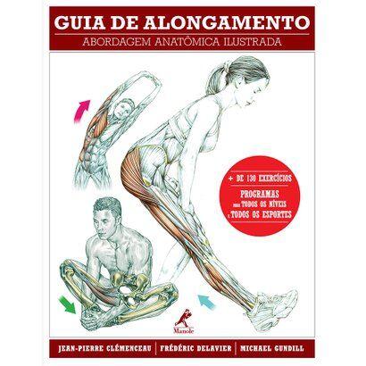 Livro - Guia de Alongamento - Abordagem Anatmica Ilustrada - Unissex