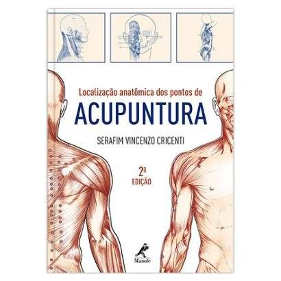 Localizao anatmica dos pontos de acupuntura 2 EDIO - Unissex