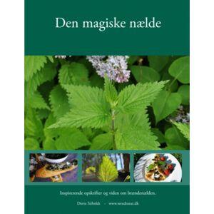 Dorte Stiboldt    -   www.weedtoeat.dk Den magiske nælde