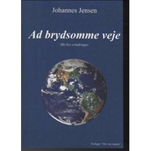 Jensen Ad Brydsomme Veje - Johannes Jensen - Bog