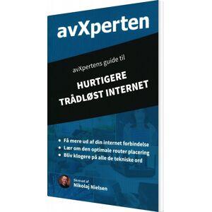 Avxpertens Guide Til Hurtigere Trådløst Internet - Nikolaj Nielsen - Bog