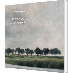ART Danish Art At Ordrupgaard - Anne-birgitte Fonsmark - Bog