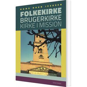 Mission Folkekirke, Brugerkirke, Kirke I Mission - Hans Raun Iversen - Bog