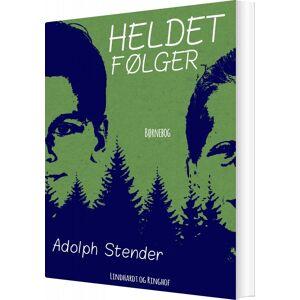Heldet Følger - Adolph Stender - Bog