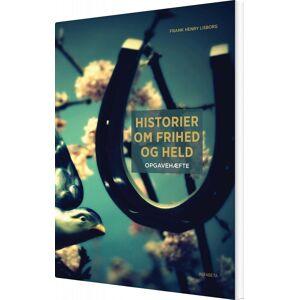 Historier Om Frihed Og Held - Opgavehæfte - Frank Henry Lisborg - Bog