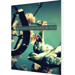 Historier Om Frihed Og Held - Frank Henry Lisborg - Bog