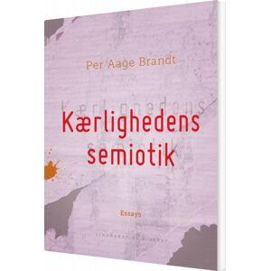 Brandt Kærlighedens Semiotik - Per Aage Brandt - Bog