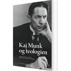Kaj Munk Og Teologien - Hans Raun Iversen - Bog