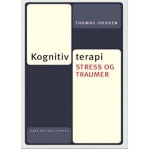 Kognitiv Terapi, Stress Og Traumer - Thomas Iversen - Bog