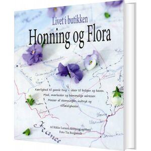 Livet I Butikken - Honning Og Flora - Rikke Larsen - Bog