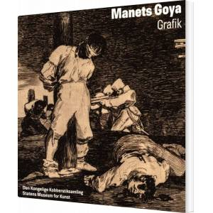 Manets Goya (dk + Eng) - Thomas Lederballe - Bog