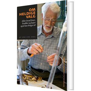 Om Heldige Valg - Jens Christian Skou - Bog