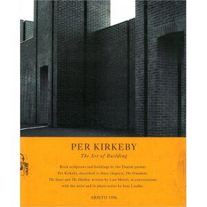 ART Per Kirkeby - The Art Of Building - Per Kirkeby - Bog