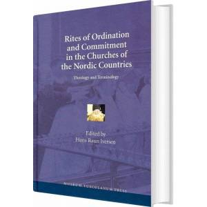 Rites Of Ordination And Commitment In The Churches Of The Nordic Countries - Hans Raun Iversen - Bog