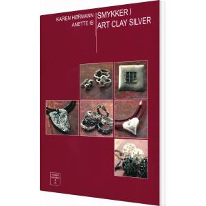 ART Smykker I Art Clay Silver - Anette Ib - Bog