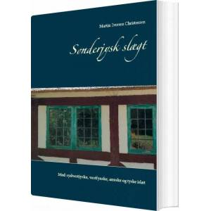 Sønderjysk Slægt - Martin Iversen Christensen - Bog