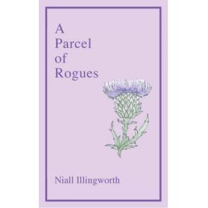 Niall Illingworth A Parcel of Rogues