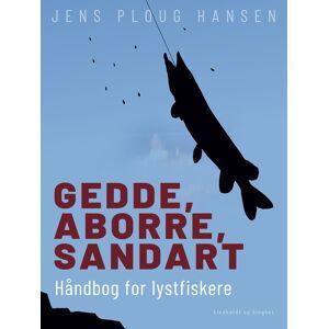 Jens Ploug Hansen Gedde, aborre, sandart. Håndbog for lystfiskere