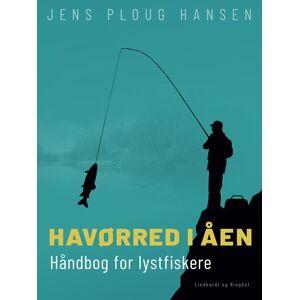 Jens Ploug Hansen Havørred i åen. Håndbog for lystfiskere