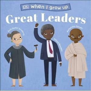 DK When I Grow Up - Great Leaders
