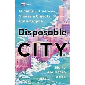Mario Alejandro Ariza Disposable City