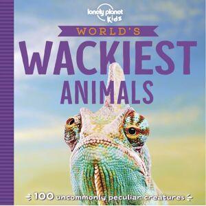 Lonely Planet Kids World's Wackiest Animals