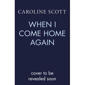 Scott When I Come Home Again