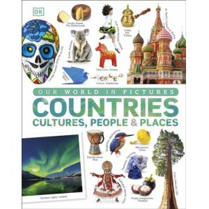 DK Our World in Pictures: Countries, Cultures, People & Places