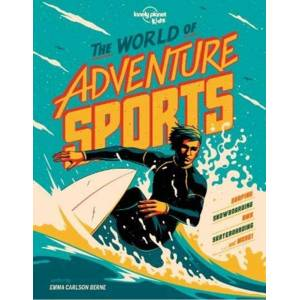 Lonely Planet Kids The World of Adventure Sports