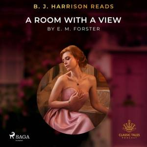 E. M. Forster B. J. Harrison Reads A Room with a View