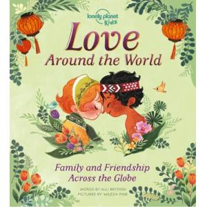 Lonely Planet Kids Love Around The World