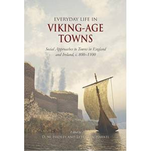 Viking Everyday Life in Viking-Age Towns