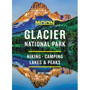 Becky Lomax Moon Glacier National Park (Eighth Edition)