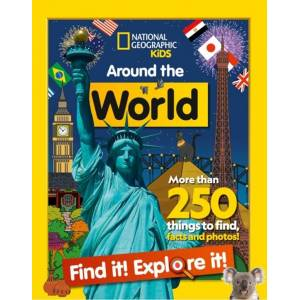 National Geographic Kids Around the World Find it! Explore it!