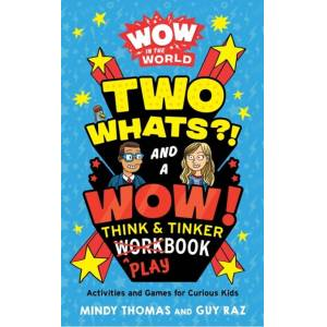 Raz Guy Raz Wow in the World: Two Whats?! and a Wow! Think & Tinker Playbook