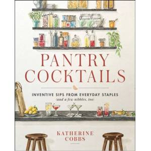 Katherine Cobbs Pantry Cocktails